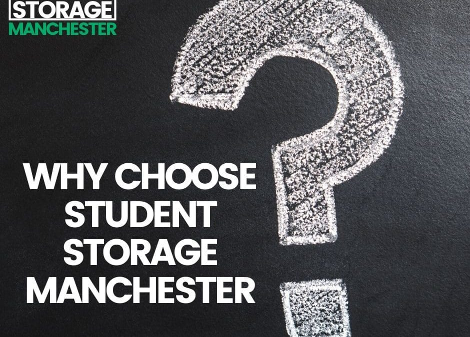 Why Choose Student Storage Manchester